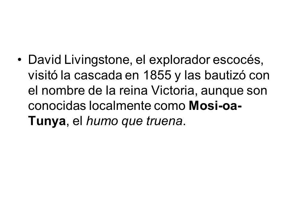 David Livingstone, el explorador escocés, visitó la cascada en 1855 y las bautizó con el nombre de la reina Victoria, aunque son conocidas localmente