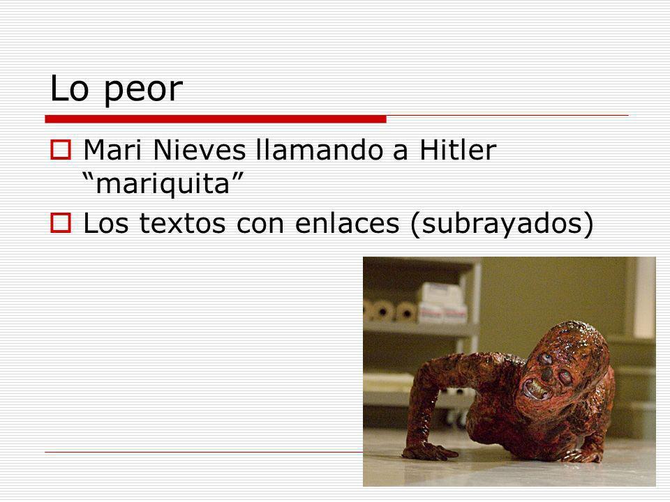 Lo peor Mari Nieves llamando a Hitler mariquita Los textos con enlaces (subrayados)