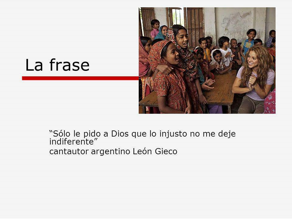 La frase Sólo le pido a Dios que lo injusto no me deje indiferente cantautor argentino León Gieco