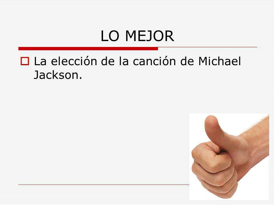 LO MEJOR La elección de la canción de Michael Jackson.