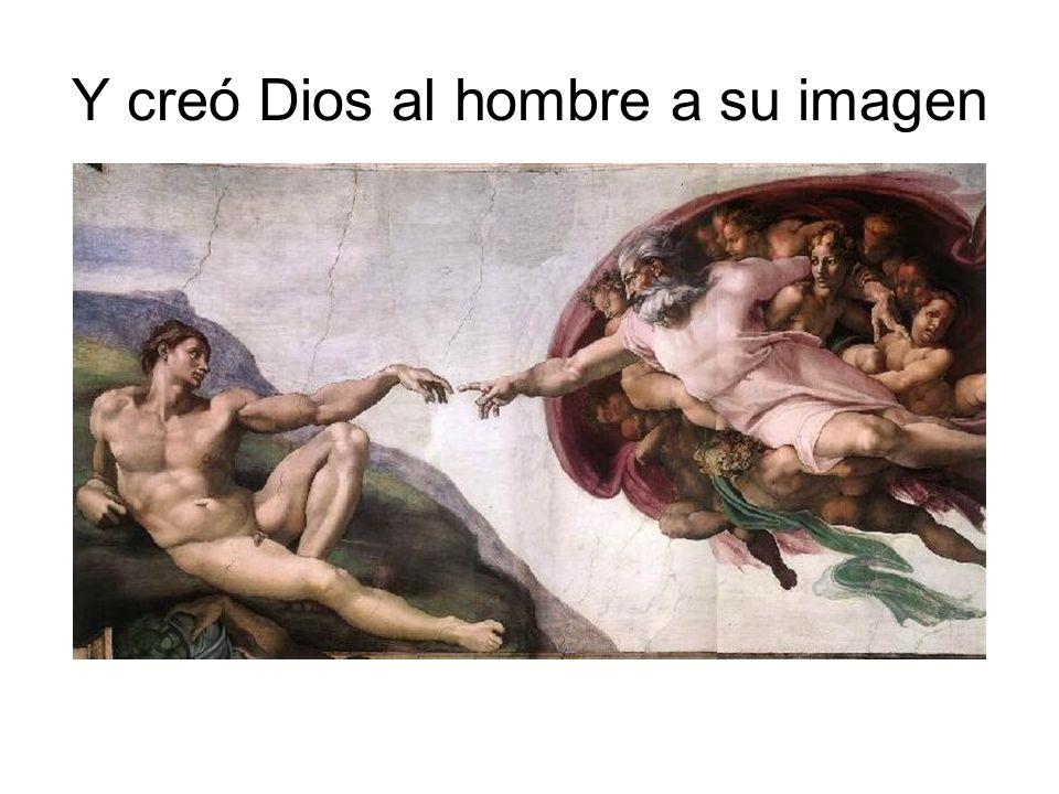 Y creó Dios al hombre a su imagen