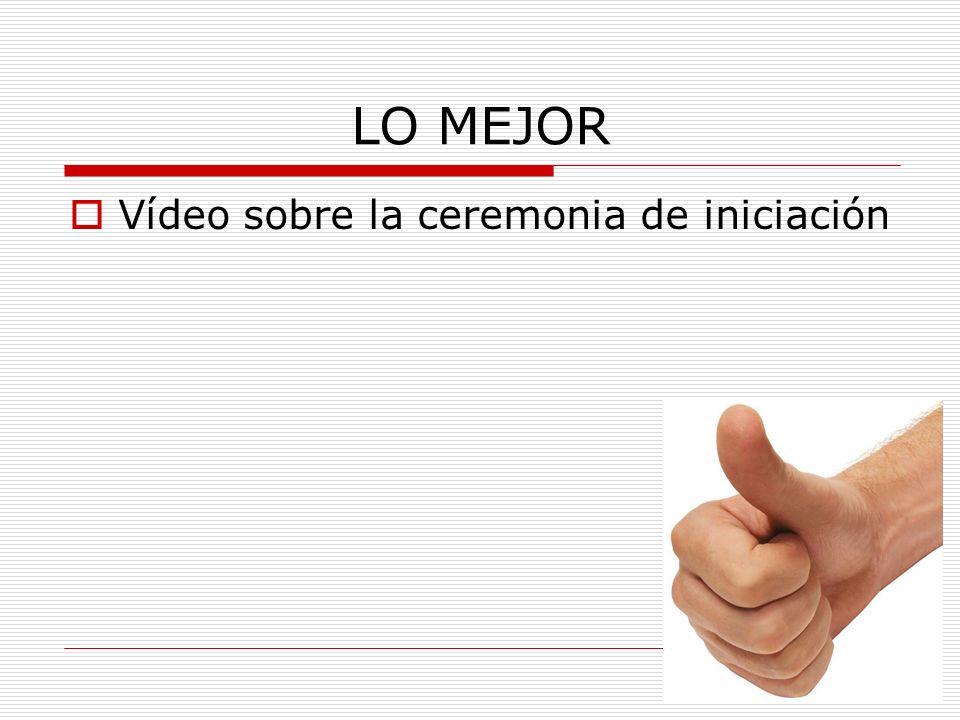 LO MEJOR Vídeo sobre la ceremonia de iniciación