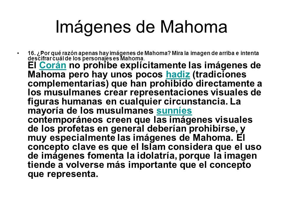 Imágenes de Mahoma 16. ¿Por qué razón apenas hay imágenes de Mahoma? Mira la imagen de arriba e intenta descifrar cuál de los personajes es Mahoma. El
