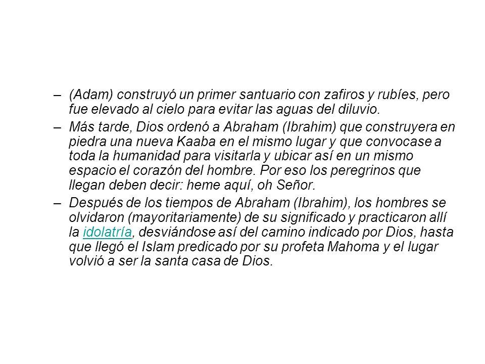 –(Adam) construyó un primer santuario con zafiros y rubíes, pero fue elevado al cielo para evitar las aguas del diluvio. –Más tarde, Dios ordenó a Abr