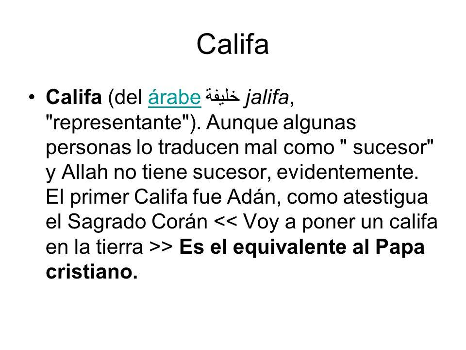 Califa Califa (del árabe خليفة jalifa,
