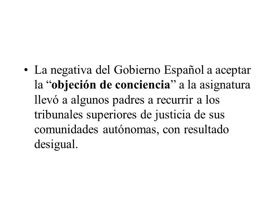 La negativa del Gobierno Español a aceptar la objeción de conciencia a la asignatura llevó a algunos padres a recurrir a los tribunales superiores de justicia de sus comunidades autónomas, con resultado desigual.