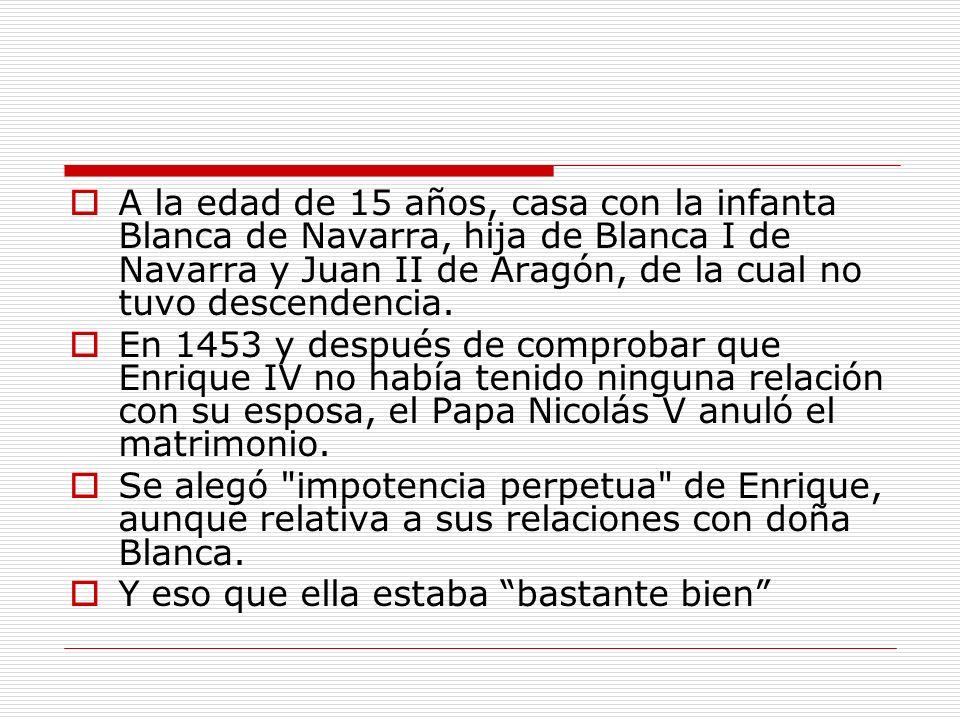 A la edad de 15 años, casa con la infanta Blanca de Navarra, hija de Blanca I de Navarra y Juan II de Aragón, de la cual no tuvo descendencia. En 1453