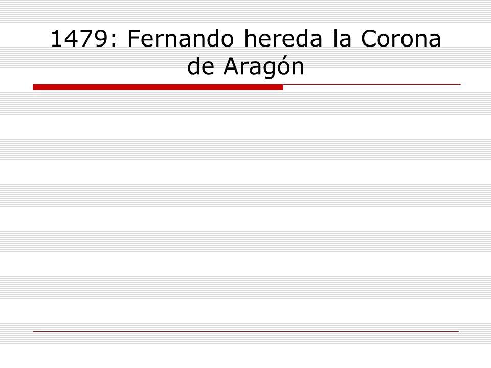 1479: Fernando hereda la Corona de Aragón