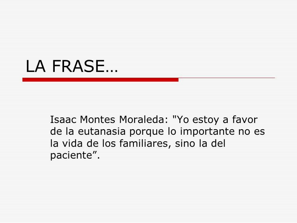LA FRASE… Isaac Montes Moraleda: