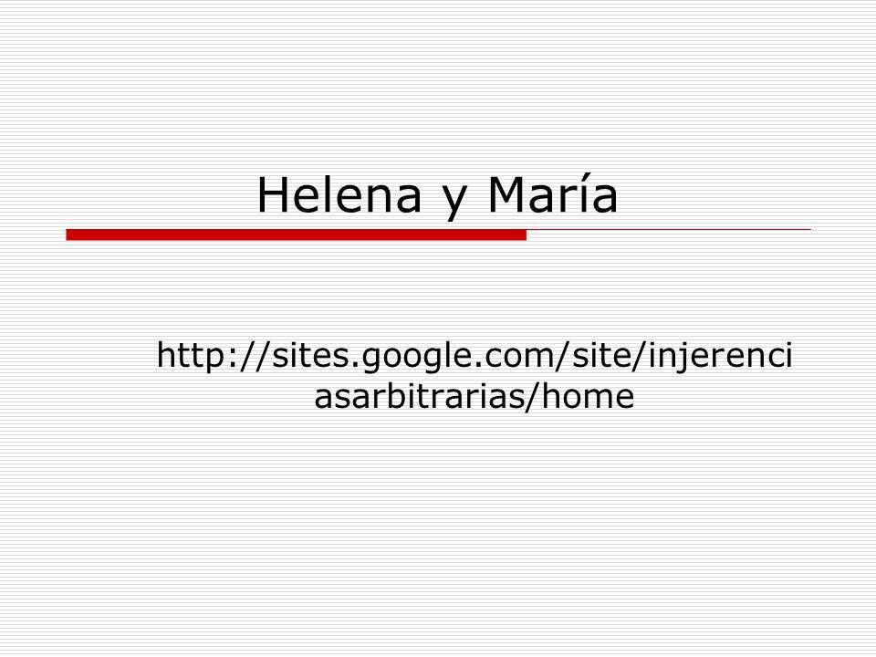 Helena y María http://sites.google.com/site/injerenci asarbitrarias/home