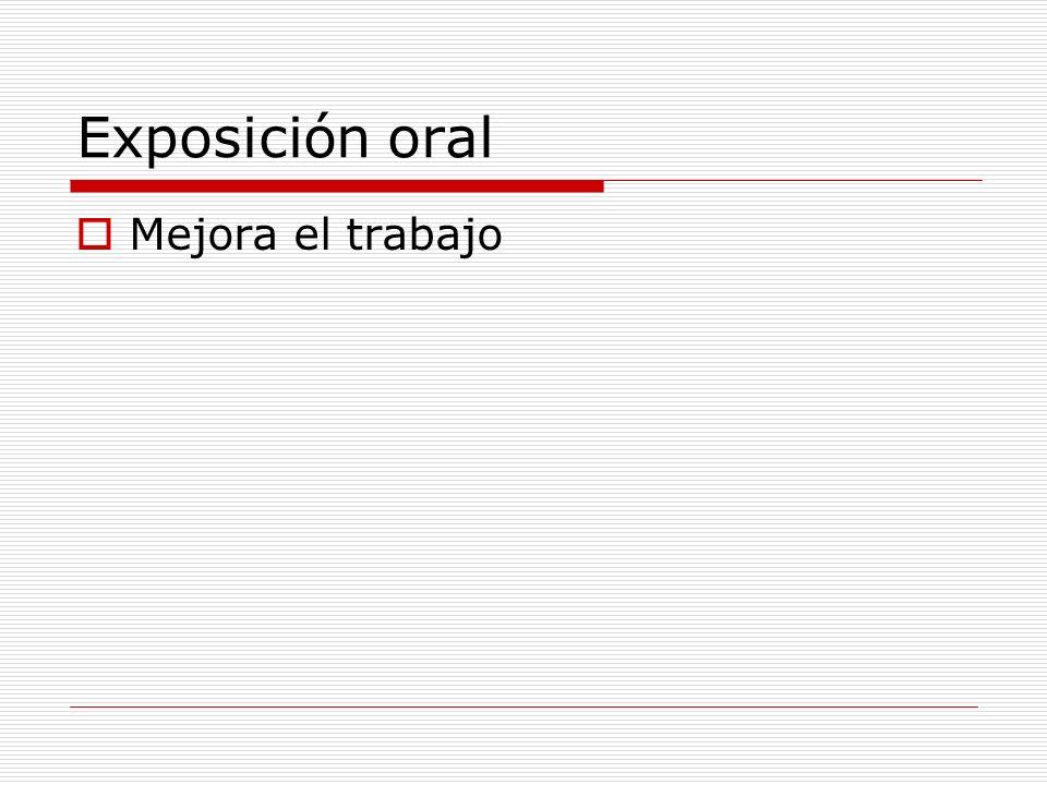 Exposición oral Mejora el trabajo