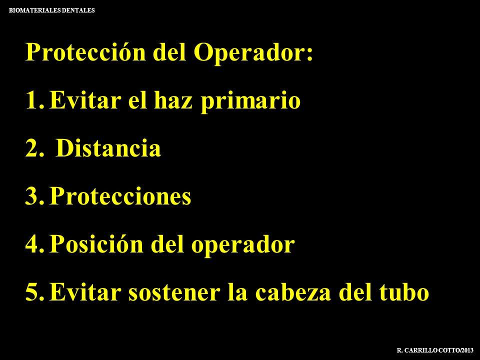 Protección del Operador: 1.Evitar el haz primario 2. Distancia 3.Protecciones 4.Posición del operador 5.Evitar sostener la cabeza del tubo BIOMATERIAL