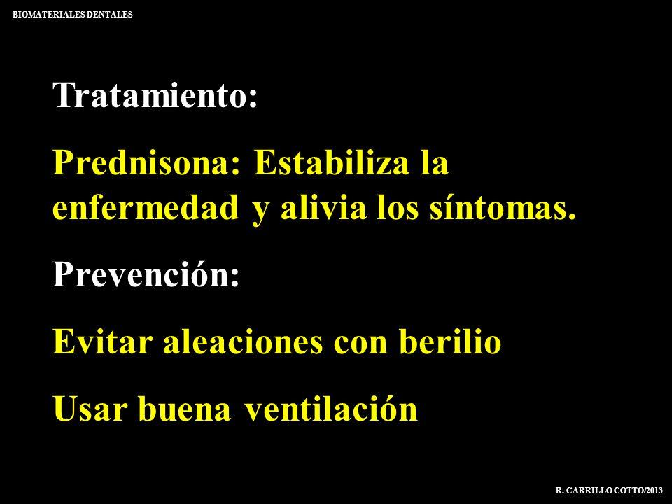 Tratamiento: Prednisona: Estabiliza la enfermedad y alivia los síntomas. Prevención: Evitar aleaciones con berilio Usar buena ventilación BIOMATERIALE