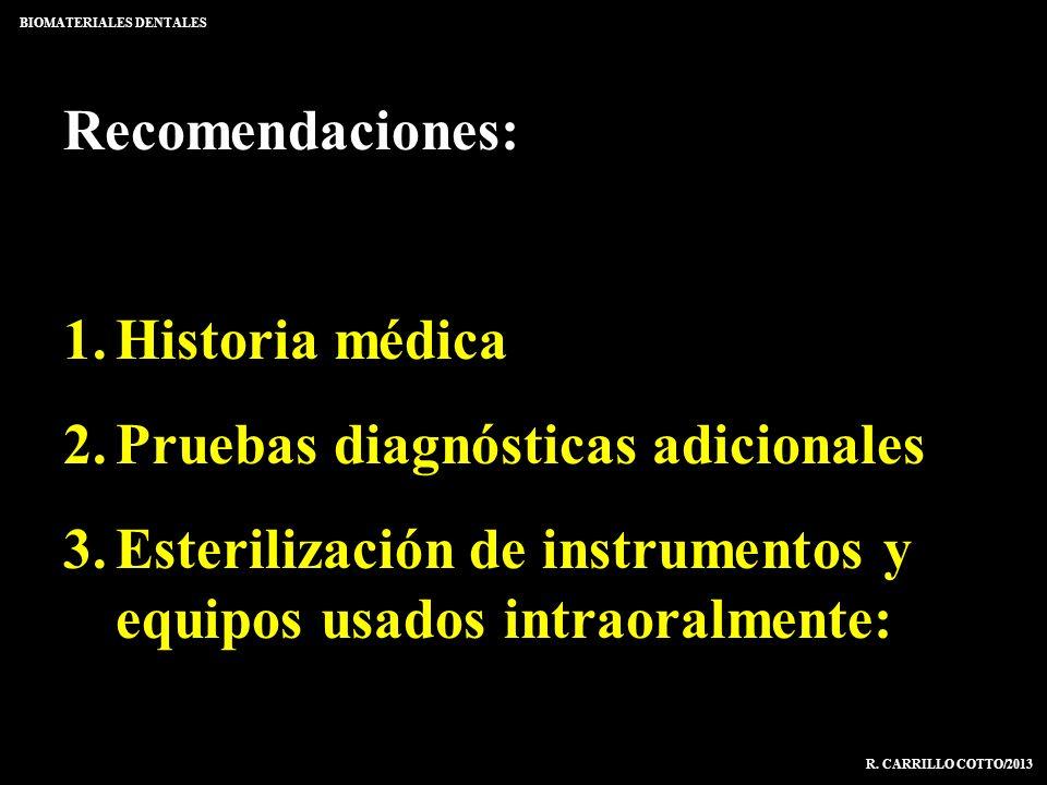 Recomendaciones: 1.Historia médica 2.Pruebas diagnósticas adicionales 3.Esterilización de instrumentos y equipos usados intraoralmente: BIOMATERIALES