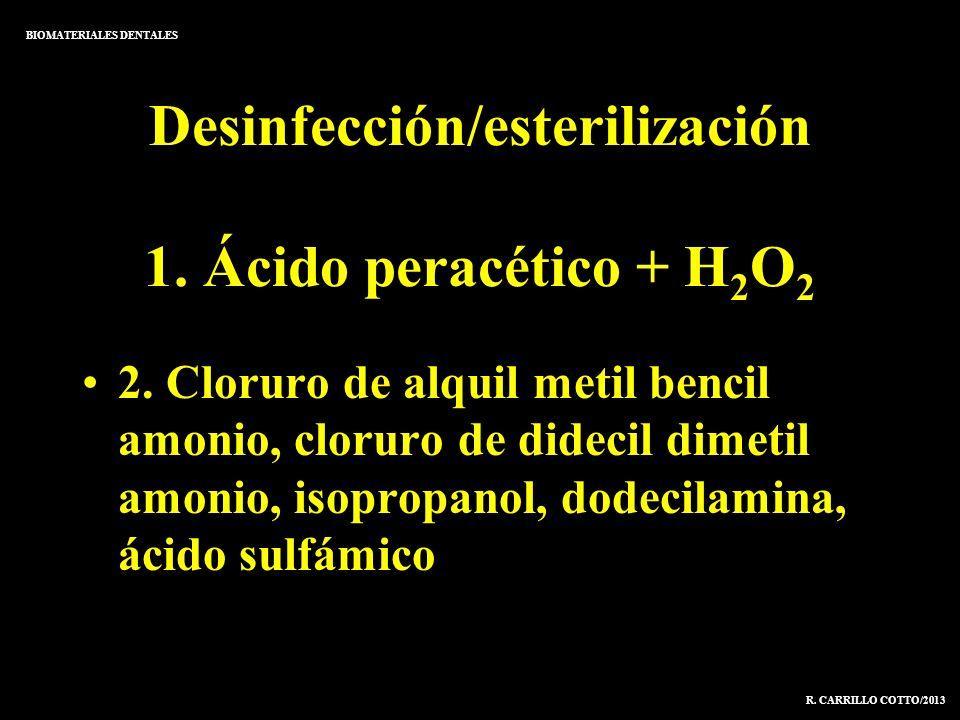 Desinfección/esterilización 1. Ácido peracético + H 2 O 2 2. Cloruro de alquil metil bencil amonio, cloruro de didecil dimetil amonio, isopropanol, do