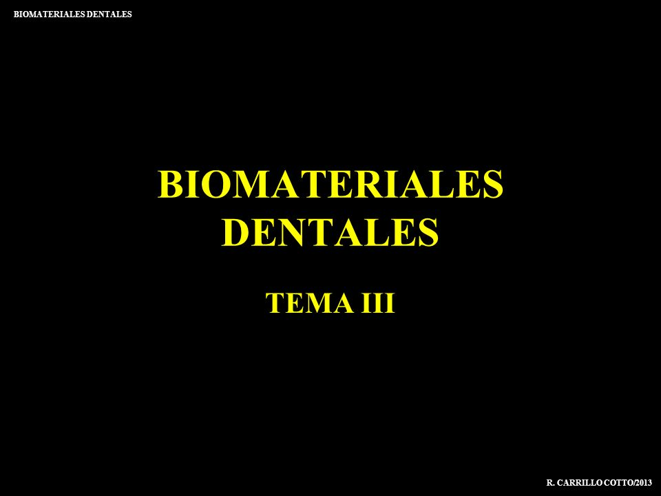 Evaluación Biológica de los Biomateriales Dentales BIOMATERIALES DENTALES R.