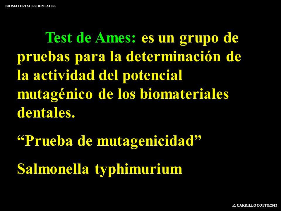 Test de Ames: es un grupo de pruebas para la determinación de la actividad del potencial mutagénico de los biomateriales dentales. Prueba de mutagenic