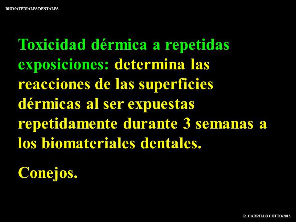 Toxicidad dérmica a repetidas exposiciones: determina las reacciones de las superficies dérmicas al ser expuestas repetidamente durante 3 semanas a lo