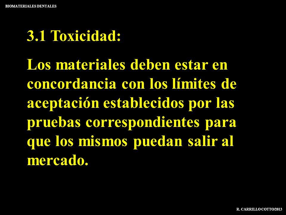 3.1 Toxicidad: Los materiales deben estar en concordancia con los límites de aceptación establecidos por las pruebas correspondientes para que los mis