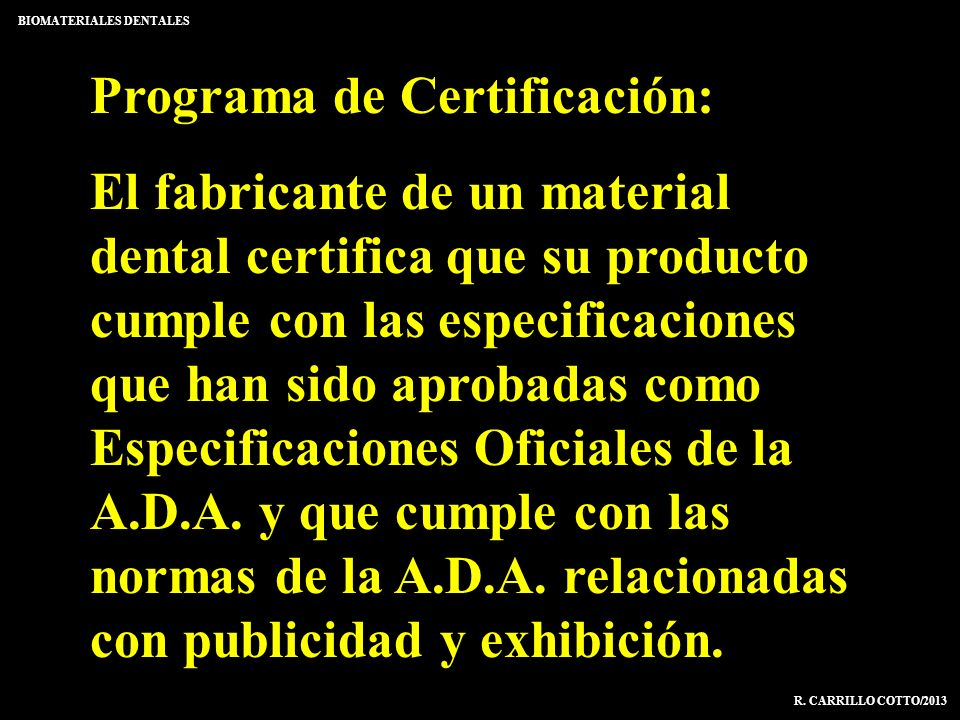 Programa de Certificaciones BIOMATERIALES DENTALES R. CARRILLO COTTO/2013