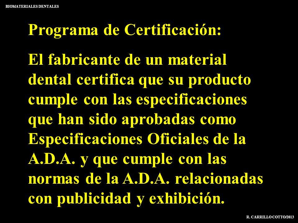 Programa de Certificación: El fabricante de un material dental certifica que su producto cumple con las especificaciones que han sido aprobadas como E