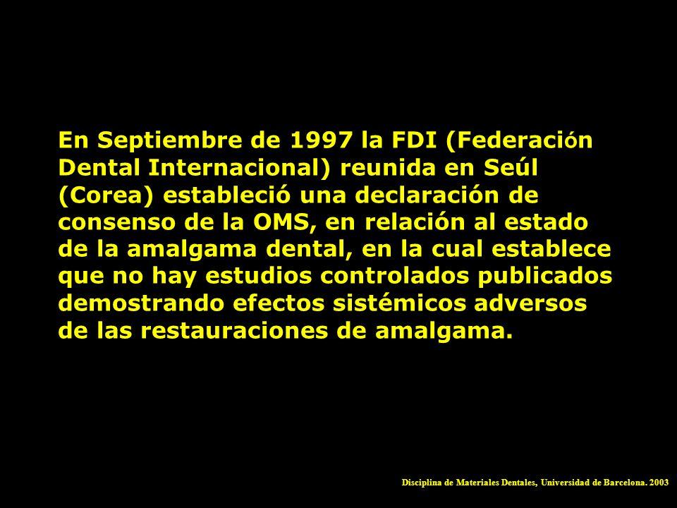 En Septiembre de 1997 la FDI (Federaci ó n Dental Internacional) reunida en Seúl (Corea) estableció una declaración de consenso de la OMS, en relación