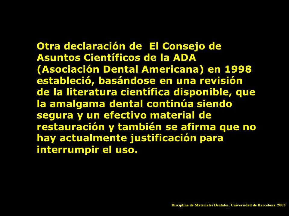 Otra declaración de El Consejo de Asuntos Científicos de la ADA (Asociación Dental Americana) en 1998 estableció, basándose en una revisión de la lite