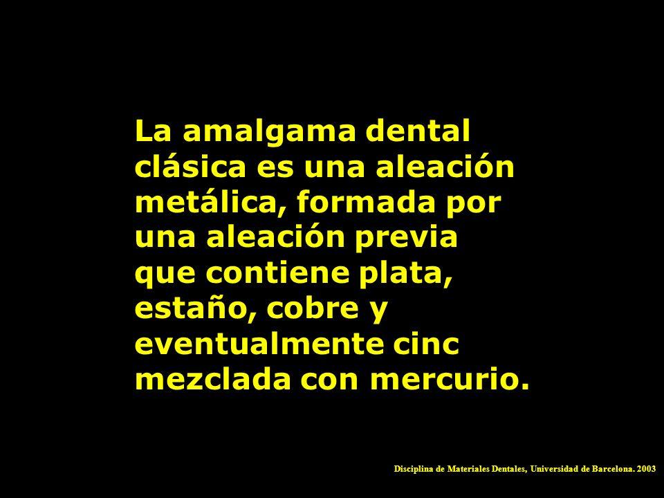 La amalgama dental clásica es una aleación metálica, formada por una aleación previa que contiene plata, estaño, cobre y eventualmente cinc mezclada c