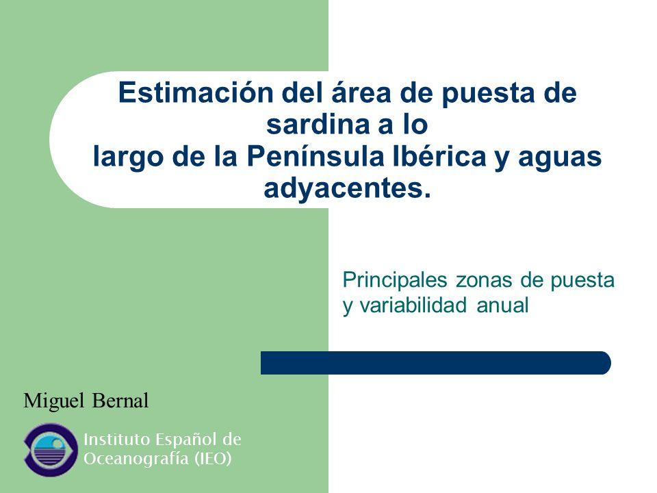 Estimación del área de puesta de sardina a lo largo de la Península Ibérica y aguas adyacentes. Principales zonas de puesta y variabilidad anual Migue