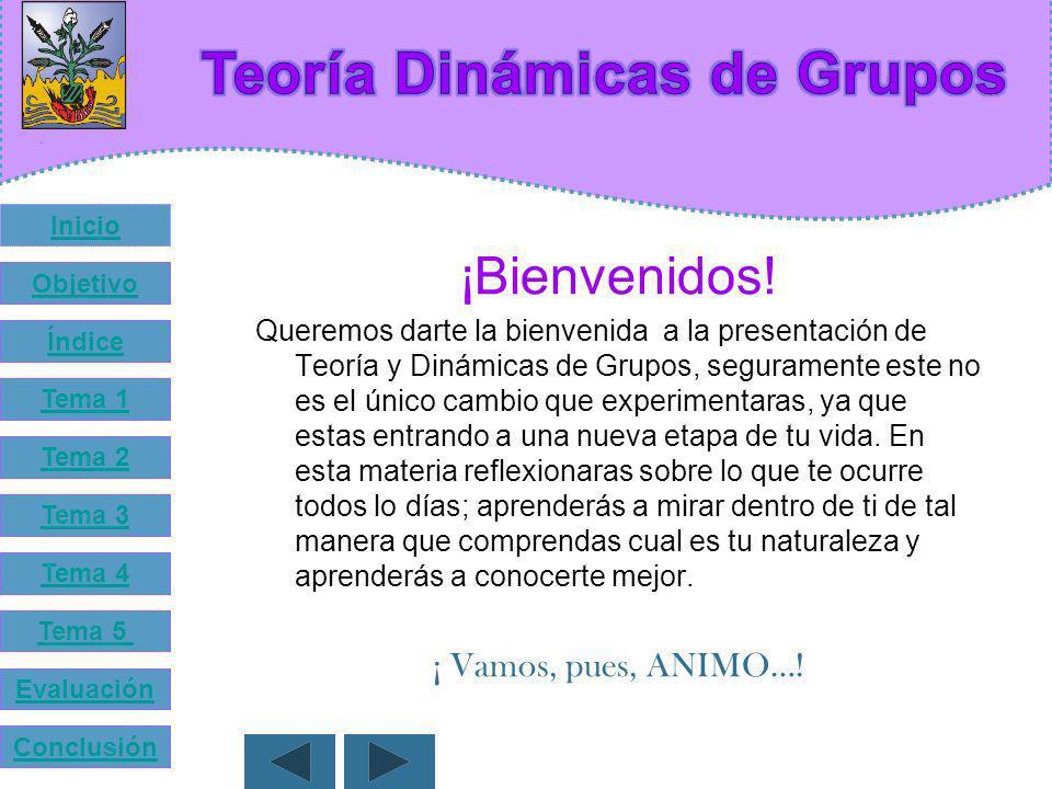 Inicio Objetivo Índice Tema 1 Tema 2 Tema 3 Tema 4 Tema 5 Evaluación Conclusión Por: Alma Velia Montaño Ortega.