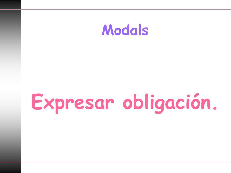 Modals Expresar obligación.