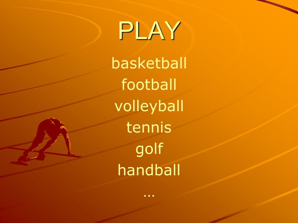 PLAY basketball football volleyball tennis golf handball …