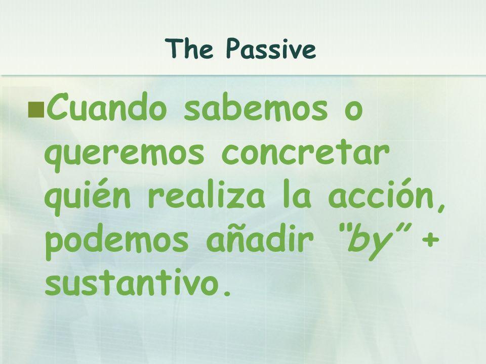 The Passive El present simple de la voz pasiva se construye con el present simple del verbo be + el past participle.