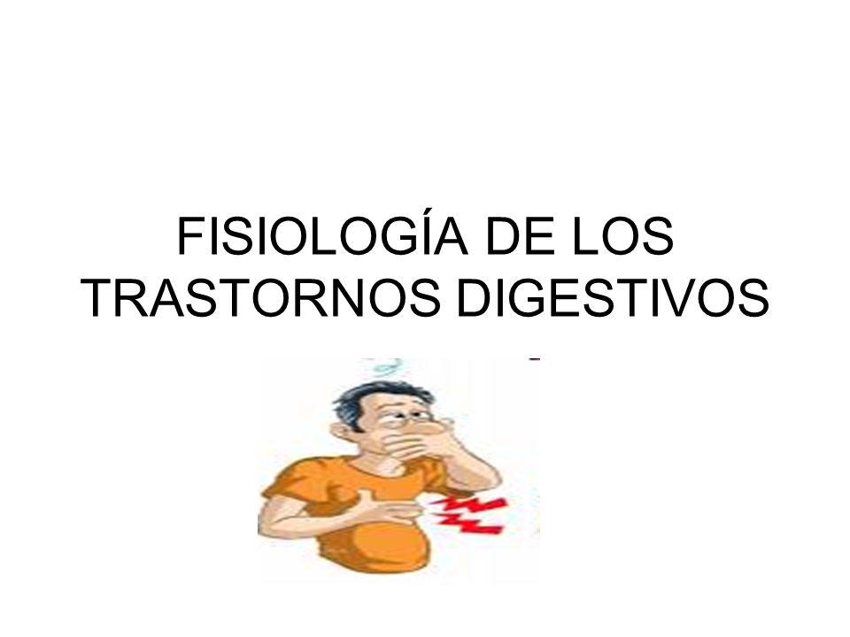 FISIOLOGÍA DE LOS TRASTORNOS DIGESTIVOS