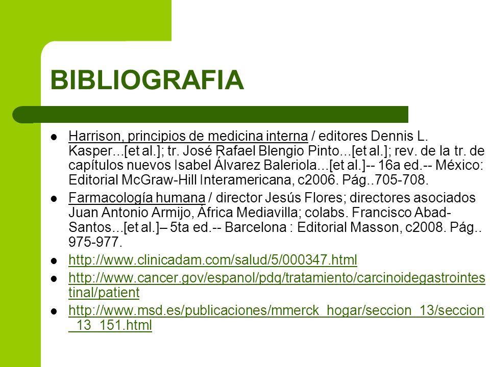 BIBLIOGRAFIA Harrison, principios de medicina interna / editores Dennis L. Kasper...[et al.]; tr. José Rafael Blengio Pinto...[et al.]; rev. de la tr.