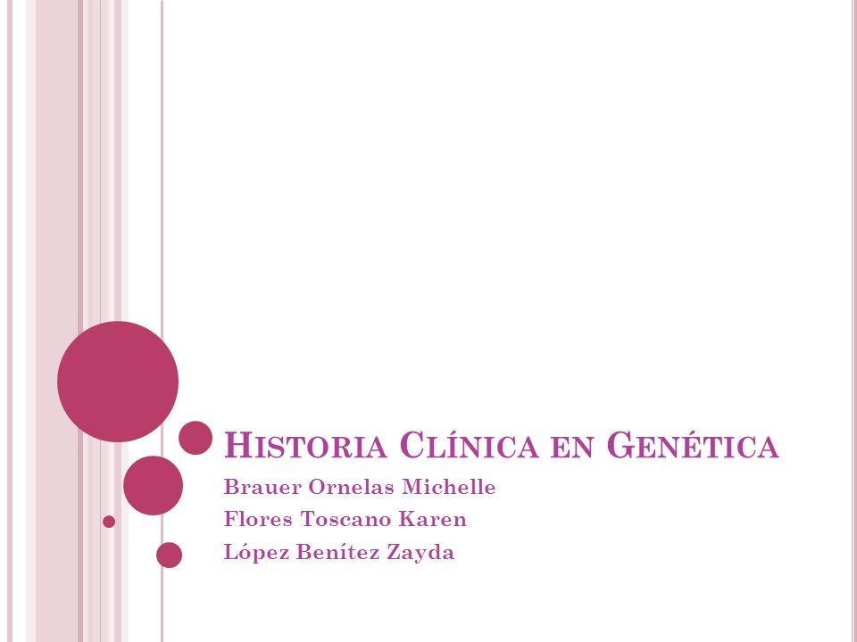 I MPORTANCIA DE LA HISTORIA C LÍNICA La historia familiar es un instrumento eficaz que nos da una visión de cómo se manifiestan ciertos rasgos genéticos y cómo éstos se transmiten.