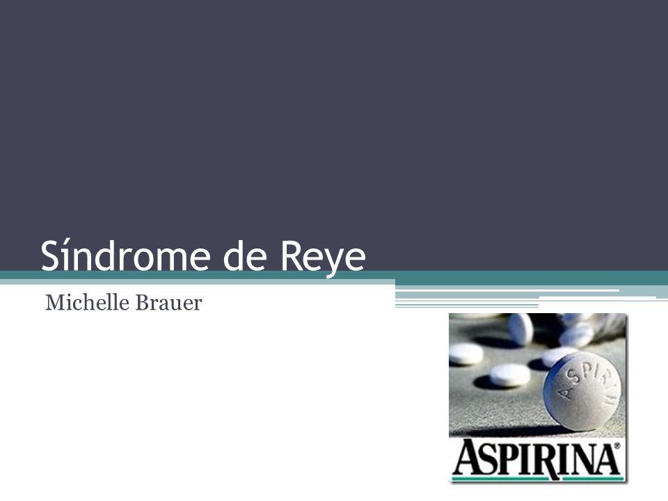 Síndrome de Reye Michelle Brauer