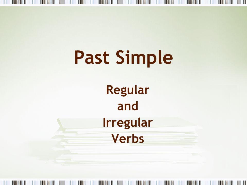 PAST SIMPLE REGULAR VERBS