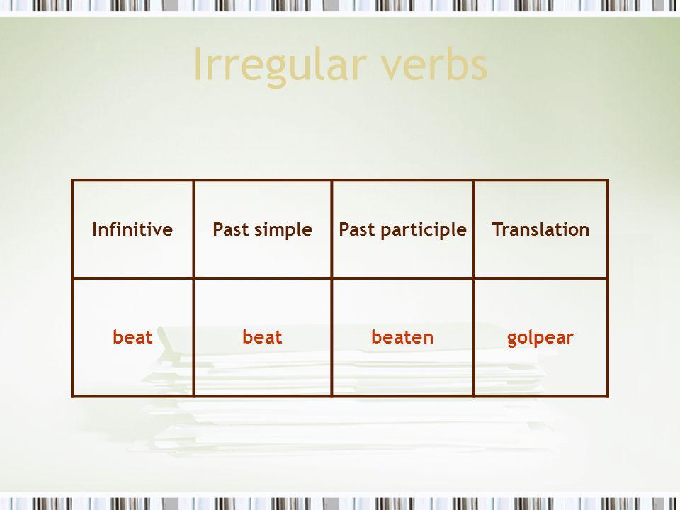 Irregular verbs InfinitivePast simplePast participleTranslation becomebecamebecomellegar a ser