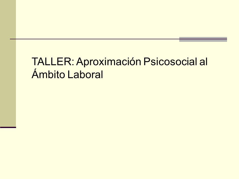 TALLER: Aproximación Psicosocial al Ámbito Laboral