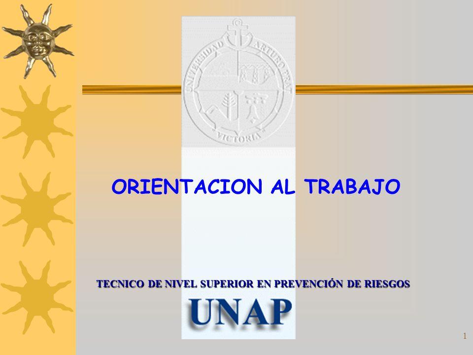 1 TECNICO DE NIVEL SUPERIOR EN PREVENCIÓN DE RIESGOS ORIENTACION AL TRABAJO