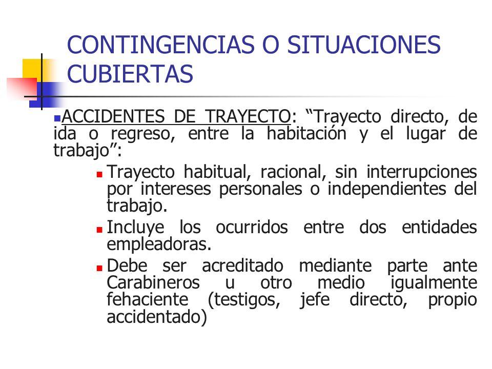 CONTINGENCIAS O SITUACIONES CUBIERTAS ACCIDENTES DE TRAYECTO: Trayecto directo, de ida o regreso, entre la habitación y el lugar de trabajo: Trayecto