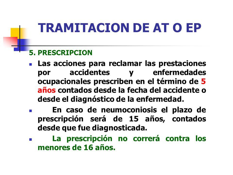 5. PRESCRIPCION Las acciones para reclamar las prestaciones por accidentes y enfermedades ocupacionales prescriben en el término de 5 años contados de