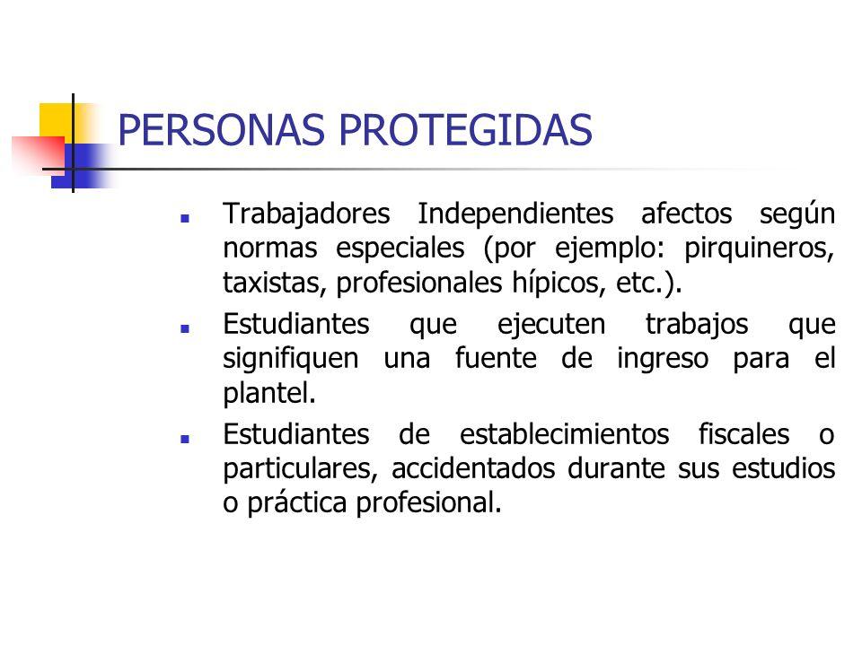 PERSONAS PROTEGIDAS Trabajadores Independientes afectos según normas especiales (por ejemplo: pirquineros, taxistas, profesionales hípicos, etc.). Est