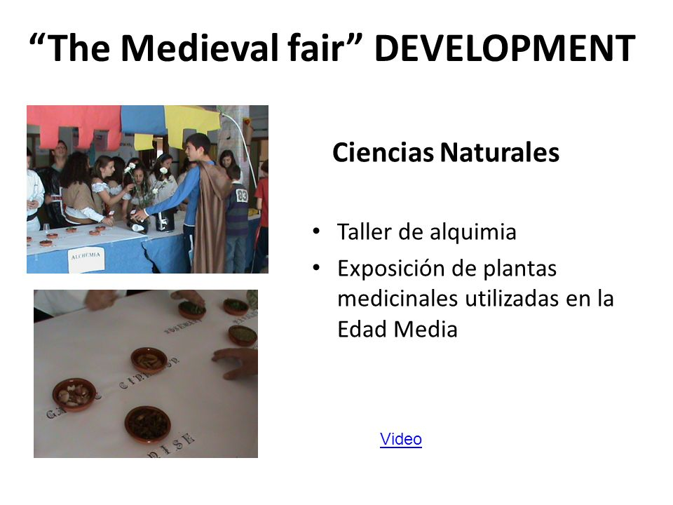 Ciencias Naturales Taller de alquimia Exposición de plantas medicinales utilizadas en la Edad Media The Medieval fair DEVELOPMENT Video