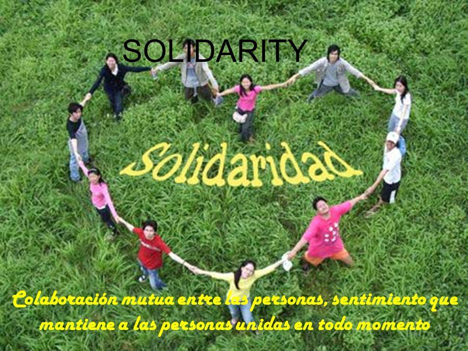 Colaboración mutua entre las personas, sentimiento que mantiene a las personas unidas en todo momento SOLIDARITY