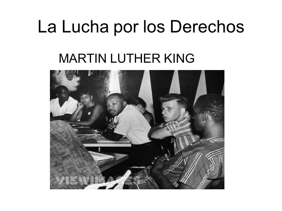 La Lucha por los Derechos MARTIN LUTHER KING