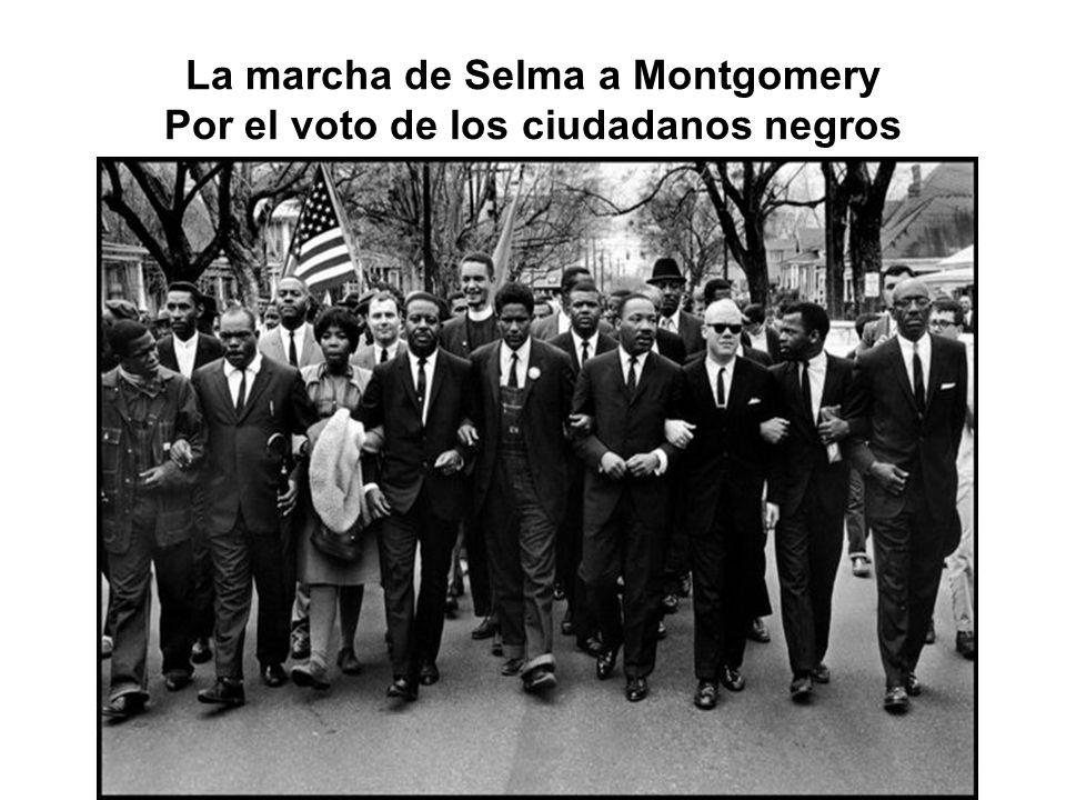 La marcha de Selma a Montgomery Por el voto de los ciudadanos negros