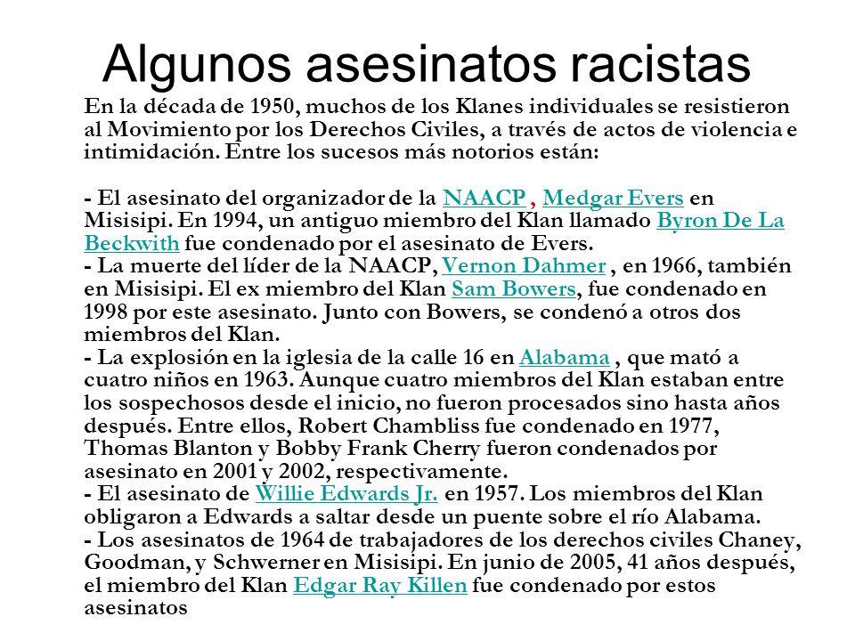 Algunos asesinatos racistas En la década de 1950, muchos de los Klanes individuales se resistieron al Movimiento por los Derechos Civiles, a través de