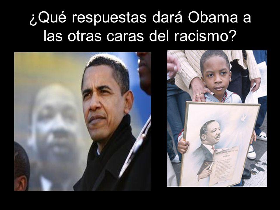 ¿Qué respuestas dará Obama a las otras caras del racismo?